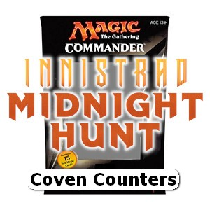 """Commander: Innistrad: Midnight Hunt: """"Coven Counters"""" Deck"""